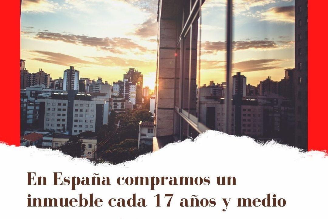 En España compramos un inmueble cada 17 años y medio
