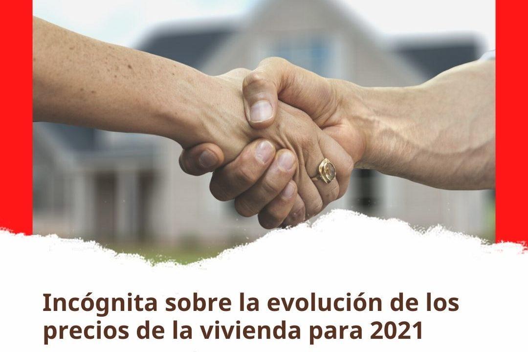 Incógnita sobre la evolución de los precios de la vivienda para 2021