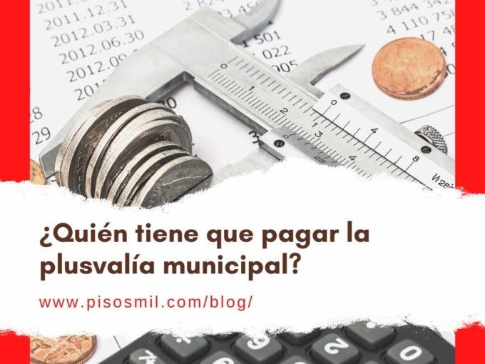 Quién tiene que pagar la plusvalía municipal